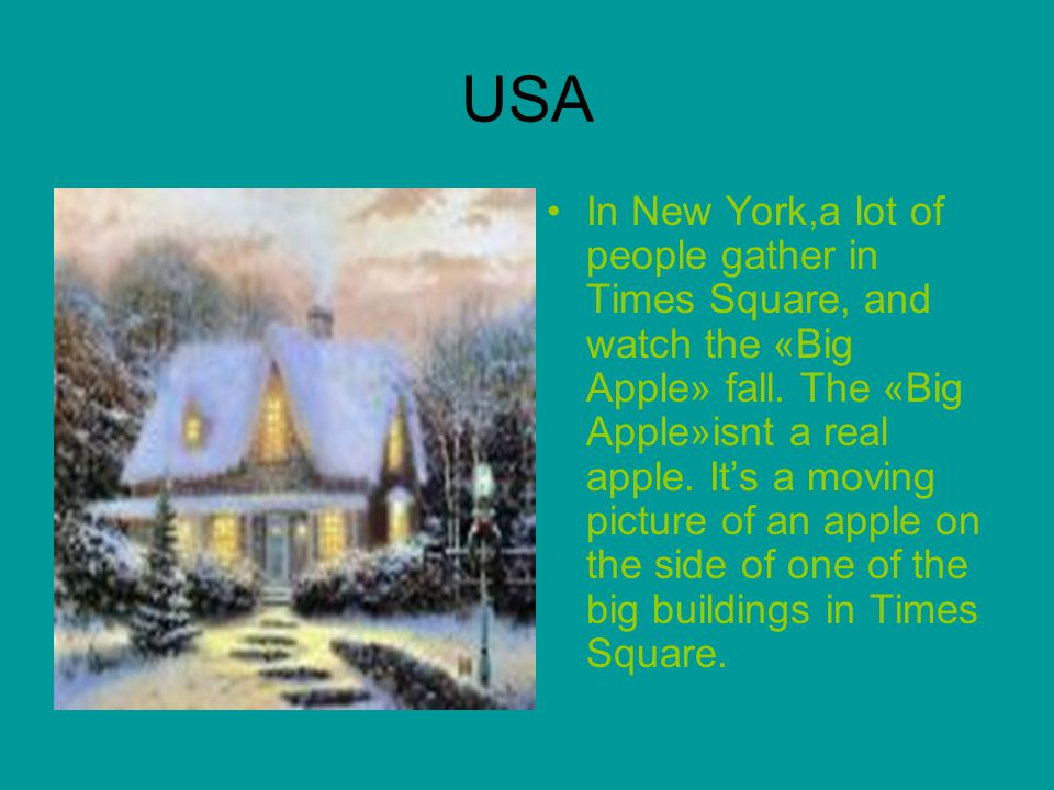 USA In New York,a lot of people gather in Times Square, and watch the «Big Apple» fall.