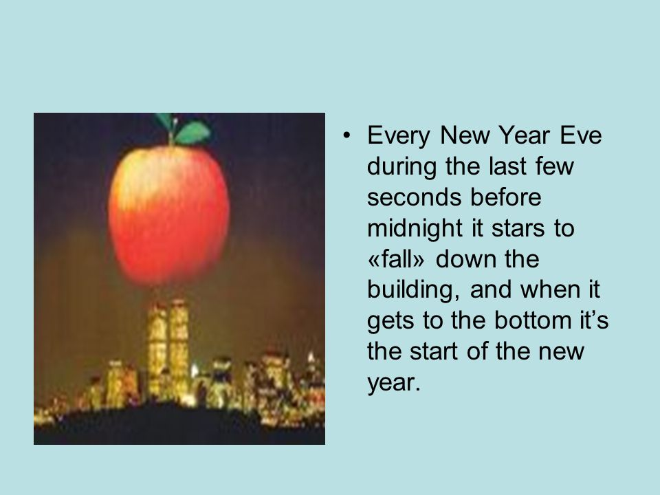 Every New Year Eve during the last few seconds before midnight it stars to «fall» down the building, and when it gets to the bottom it's the start of the new year.