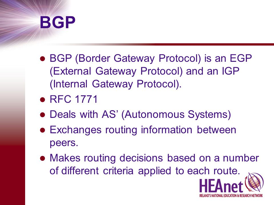 BGP BGP (Border Gateway Protocol) is an EGP (External Gateway Protocol) and an IGP (Internal Gateway Protocol).