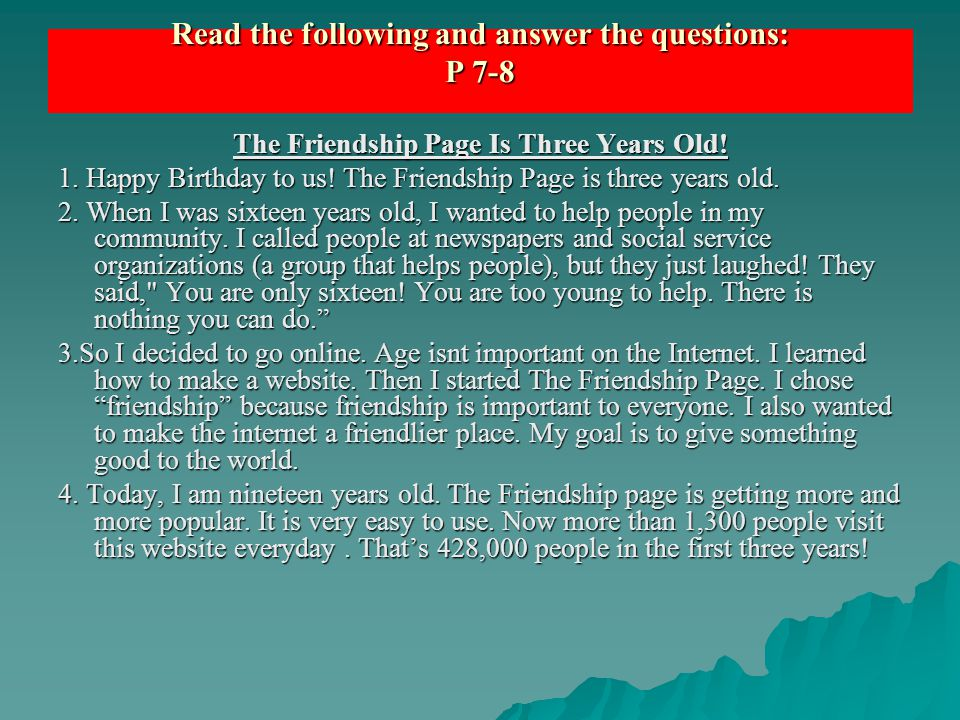 The Friendship Page Is Three Years Old! 1. Happy Birthday to us! The Friendship Page is three years old. 2. When I was sixteen years old, I wanted to