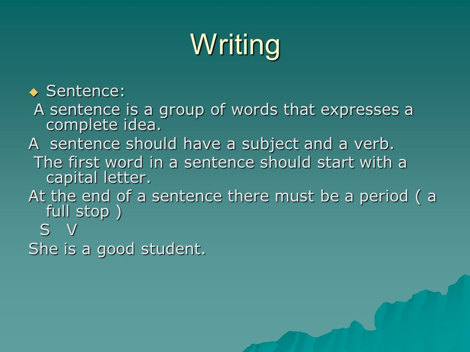 Writing  Sentence: A sentence is a group of words that expresses a complete idea. A sentence is a group of words that expresses a complete idea. A se