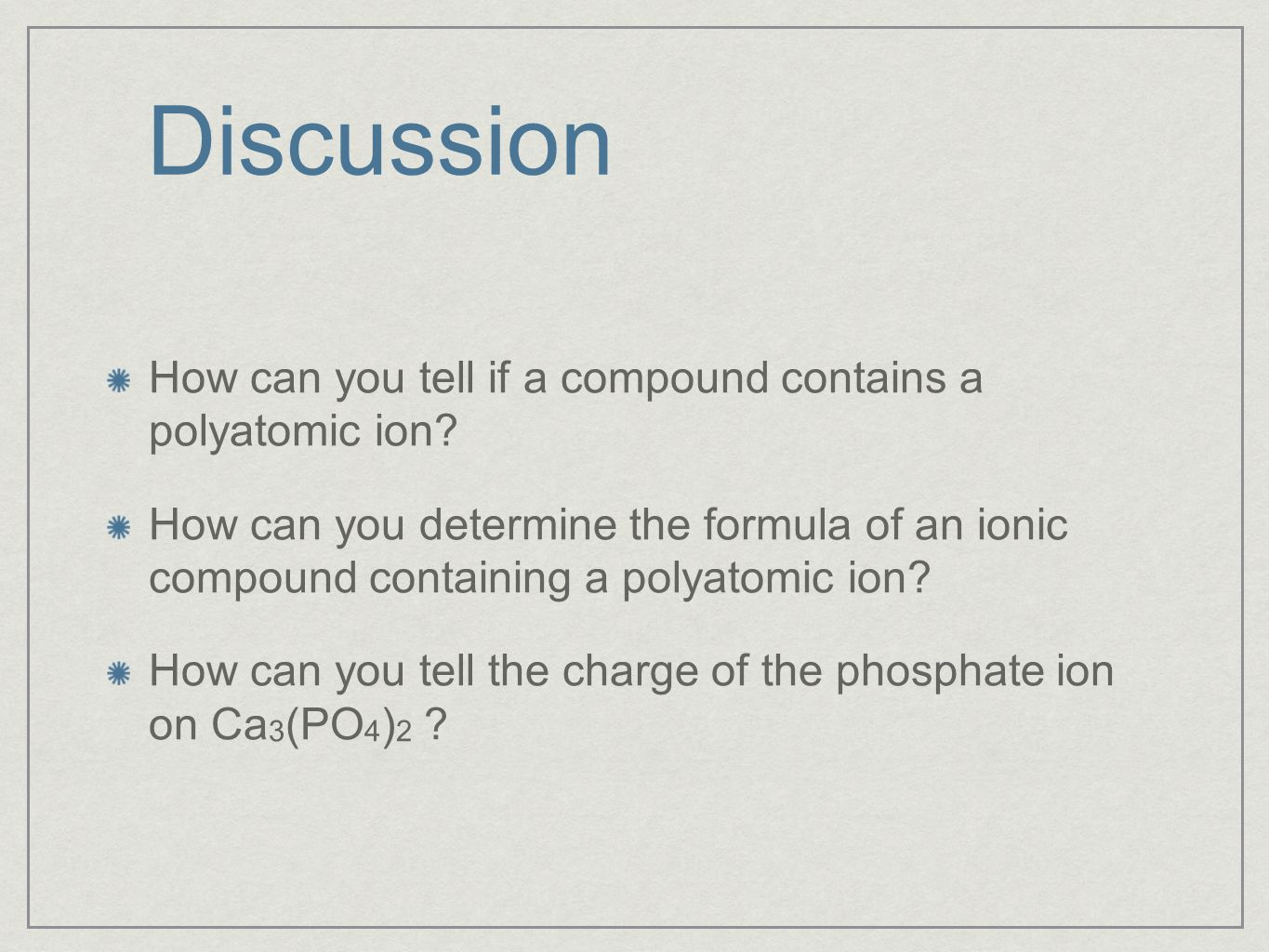 Discussion How can you tell if a compound contains a polyatomic ion.