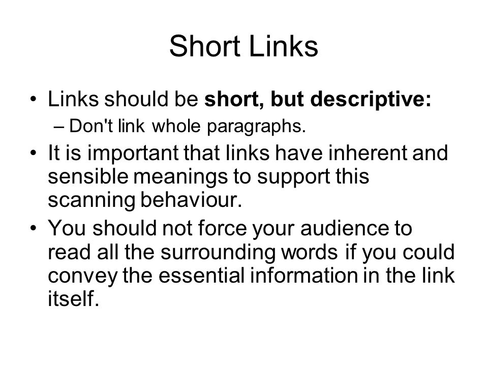 Short Links Links should be short, but descriptive: –Don't link whole paragraphs. It is important that links have inherent and sensible meanings to su