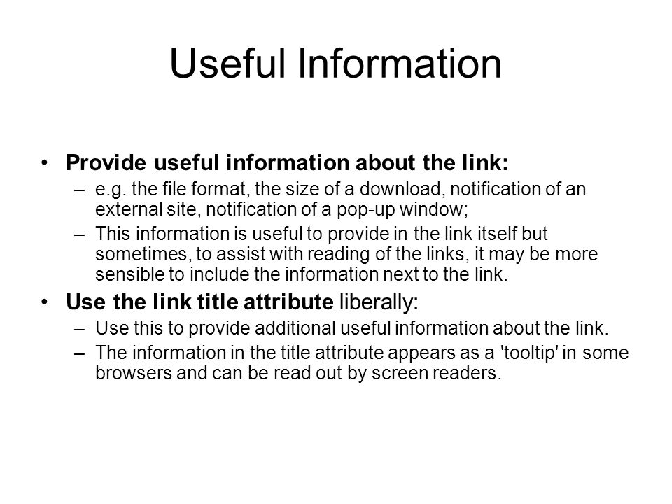 Useful Information Provide useful information about the link: –e.g.