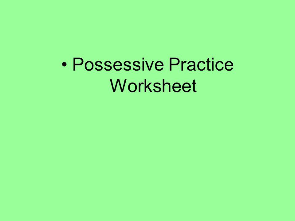 Possessive Practice Worksheet