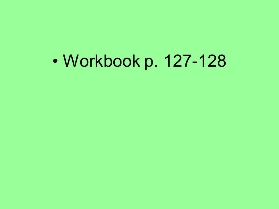 Workbook p. 127-128