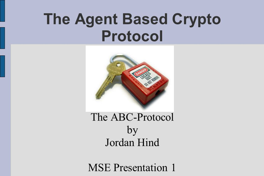 The Agent Based Crypto Protocol The ABC-Protocol by Jordan Hind MSE Presentation 1