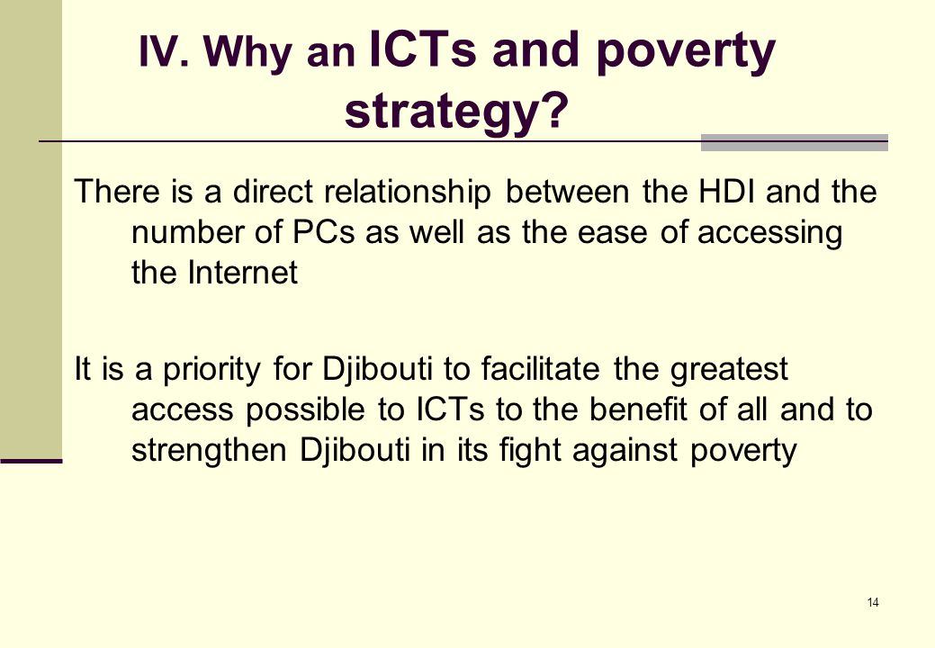 14 IV. Why an ICTs and poverty strategy.