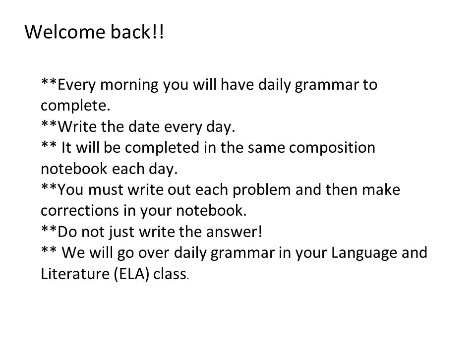 Daily Grammar Monday, August 11, 2014 Write these sentences correctly.