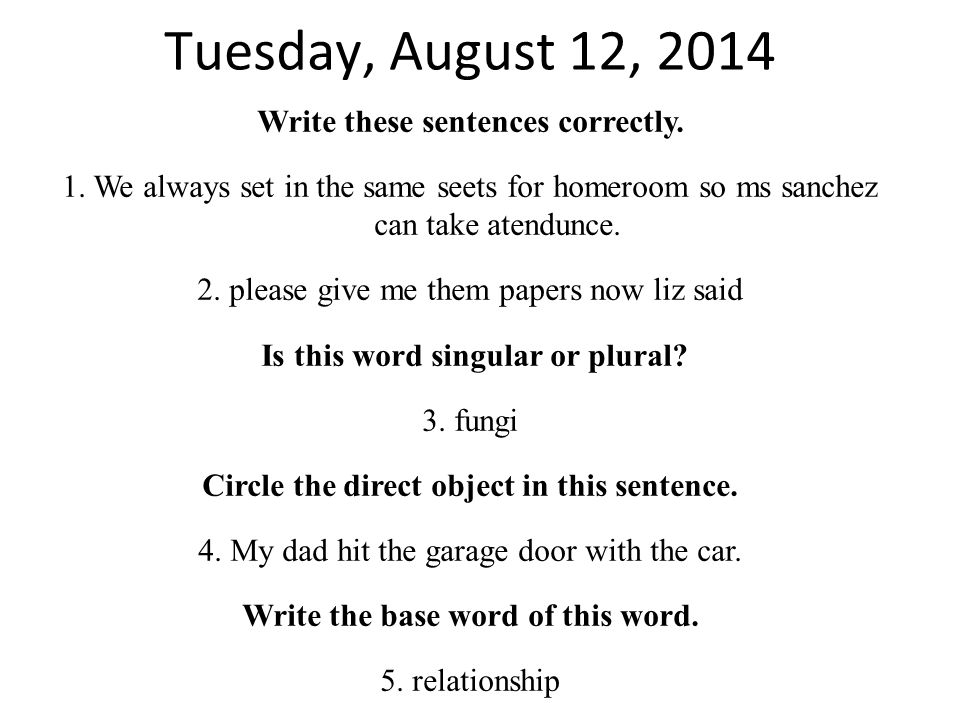 Wednesday, August 13, 2014 Write these sentences correctly.