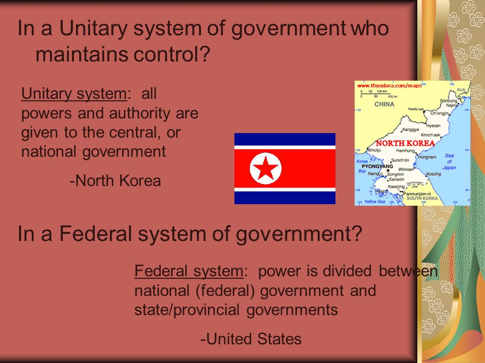 In a Unitary system of government who maintains control.