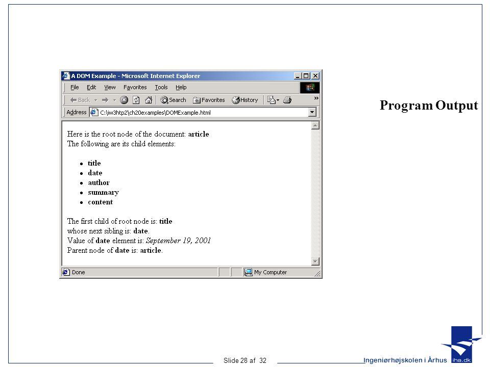 Ingeniørhøjskolen i Århus Slide 28 af 32 Program Output