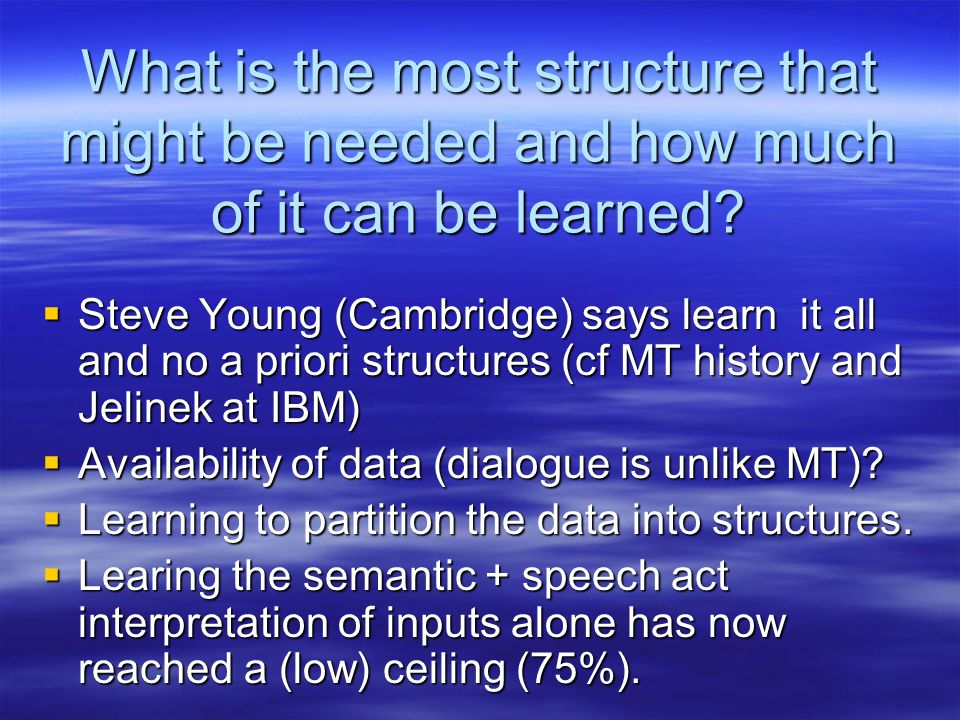 What is the most structure that might be needed and how much of it can be learned.