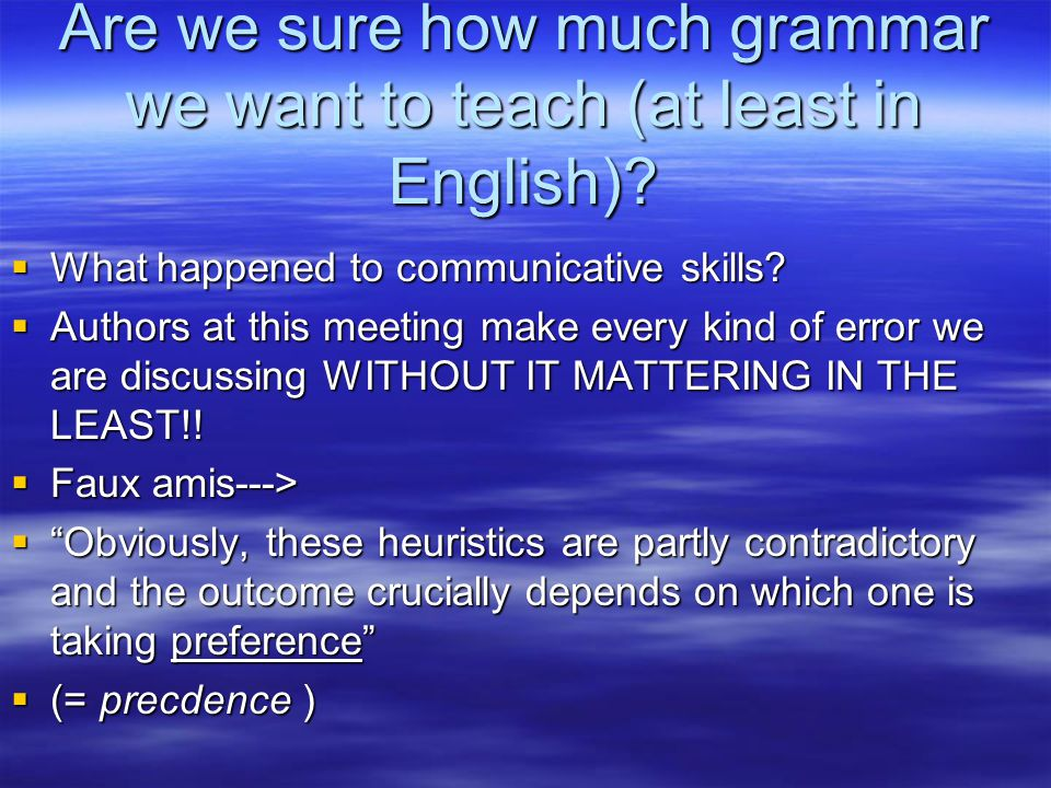 Are we sure how much grammar we want to teach (at least in English).