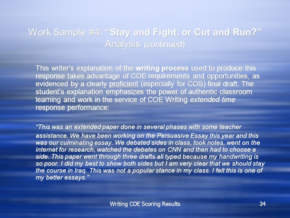 "Writing COE Scoring Results34 Work Sample #4: ""Stay and Fight, or Cut and Run?"" Analysis (continued) This writer's explanation of the writing process"