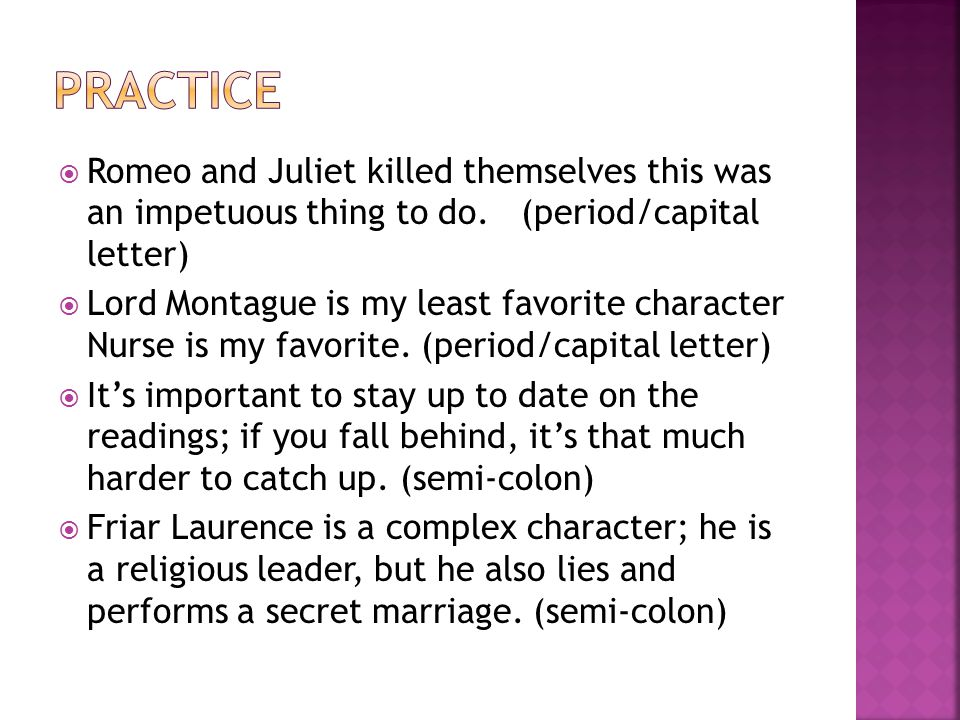  Romeo and Juliet killed themselves this was an impetuous thing to do.