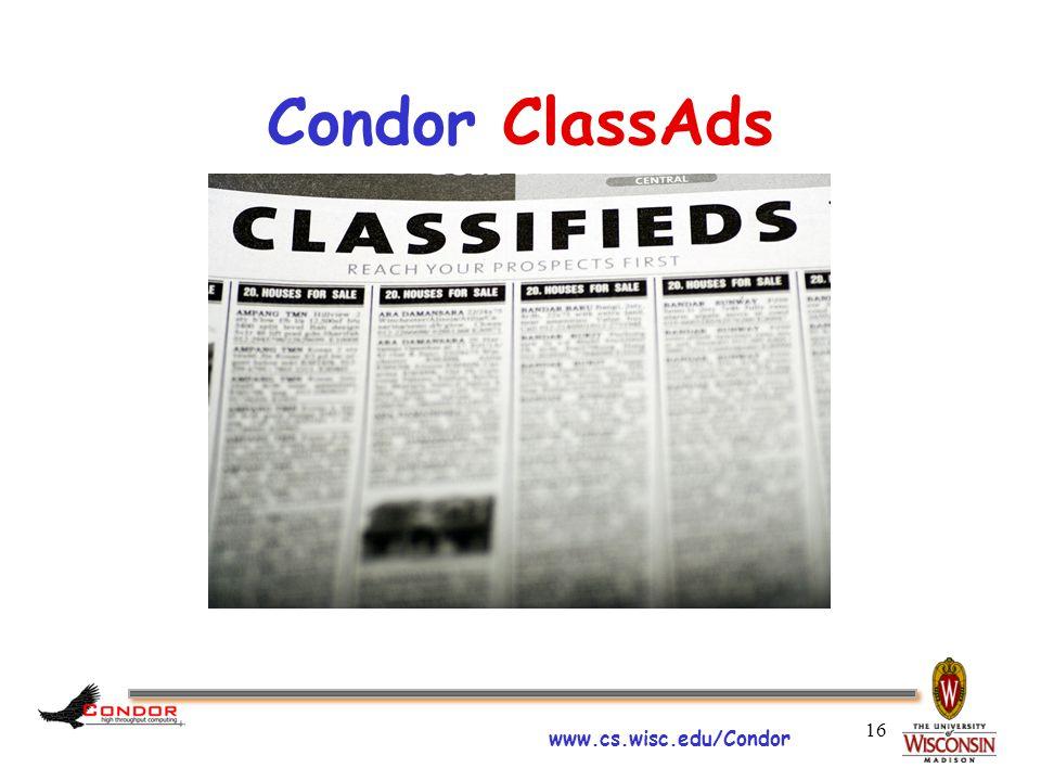 www.cs.wisc.edu/Condor 16 Condor ClassAds