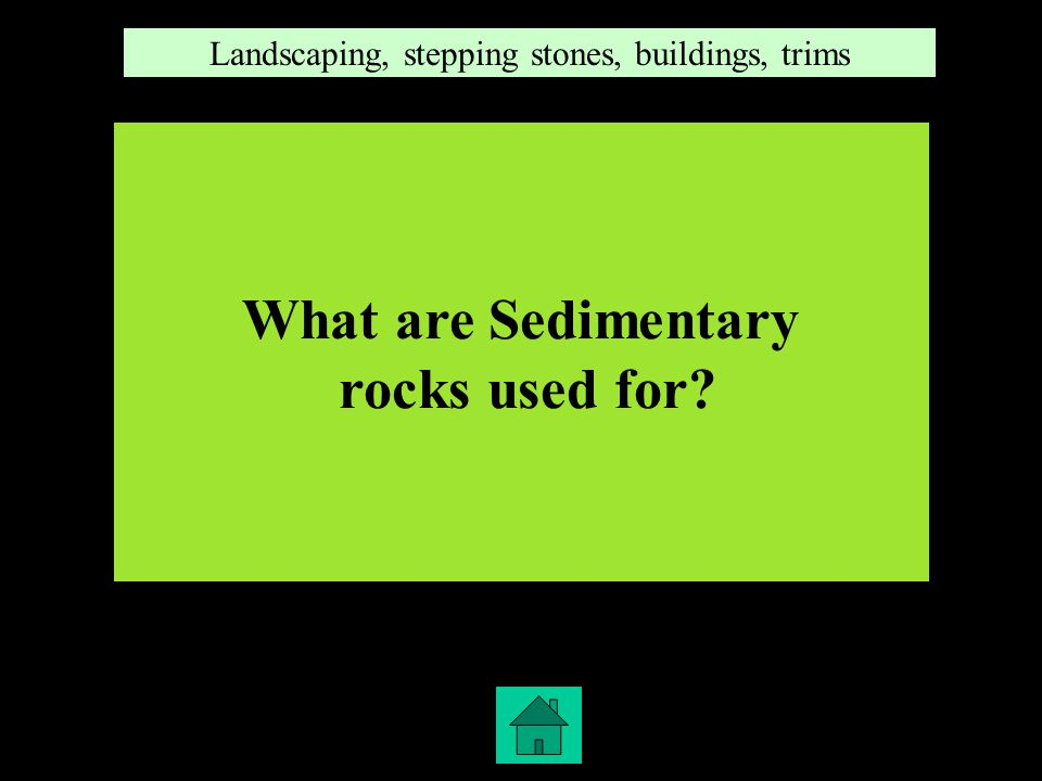 4,2 What are metamorphic rocks used for Statues, counter tops, pillars, chalk boards