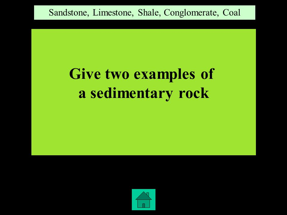1,2 Give two examples of Metamorphic Rocks Slate, Gneiss, Marble, Quartz, Schist