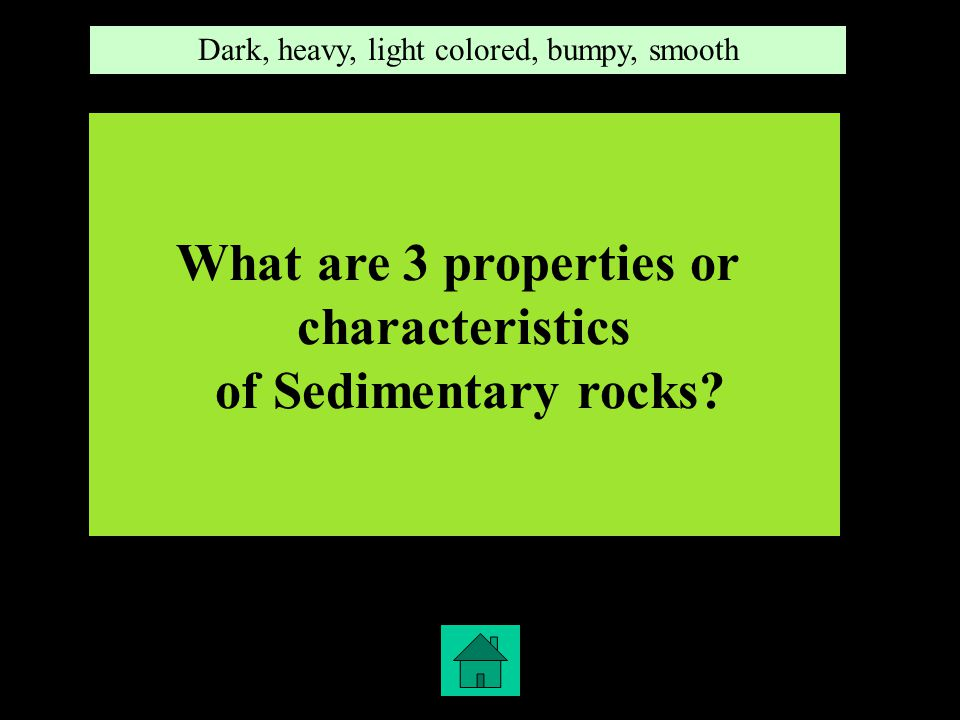 2,2 What are 3 properties or characteristics of Metamorphic Rocks.