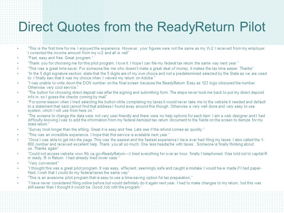 Direct Quotes from the ReadyReturn Pilot This is the first time for me.