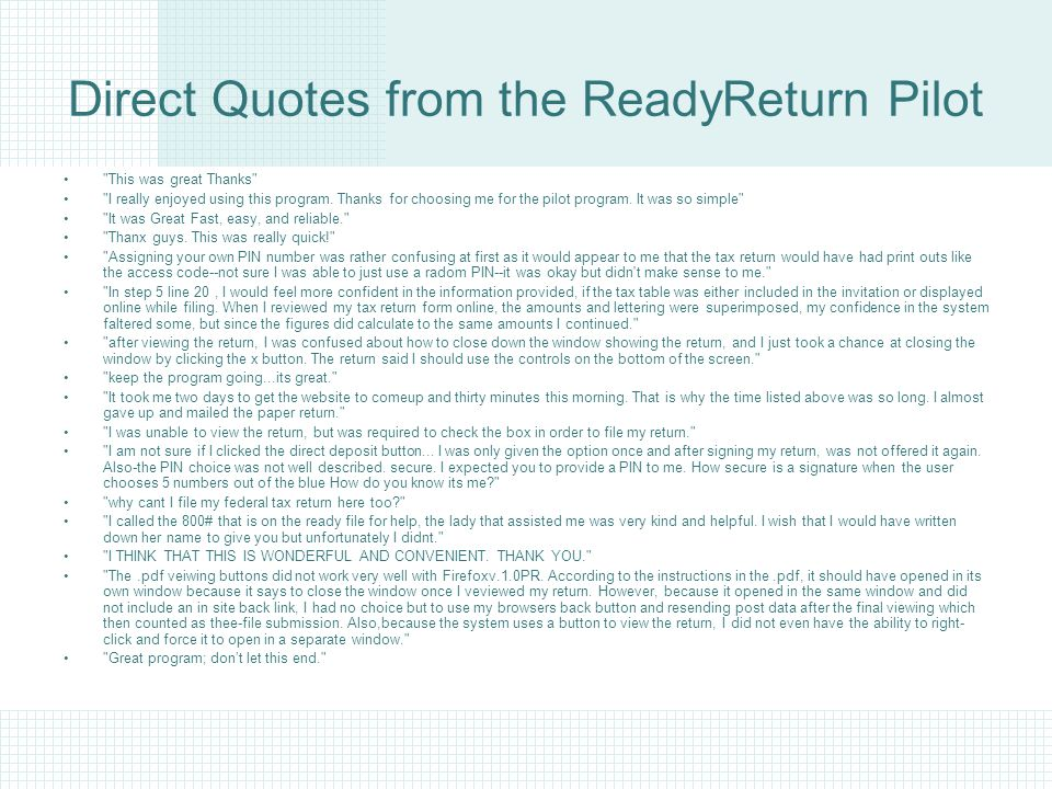 Direct Quotes from the ReadyReturn Pilot This was great Thanks I really enjoyed using this program.