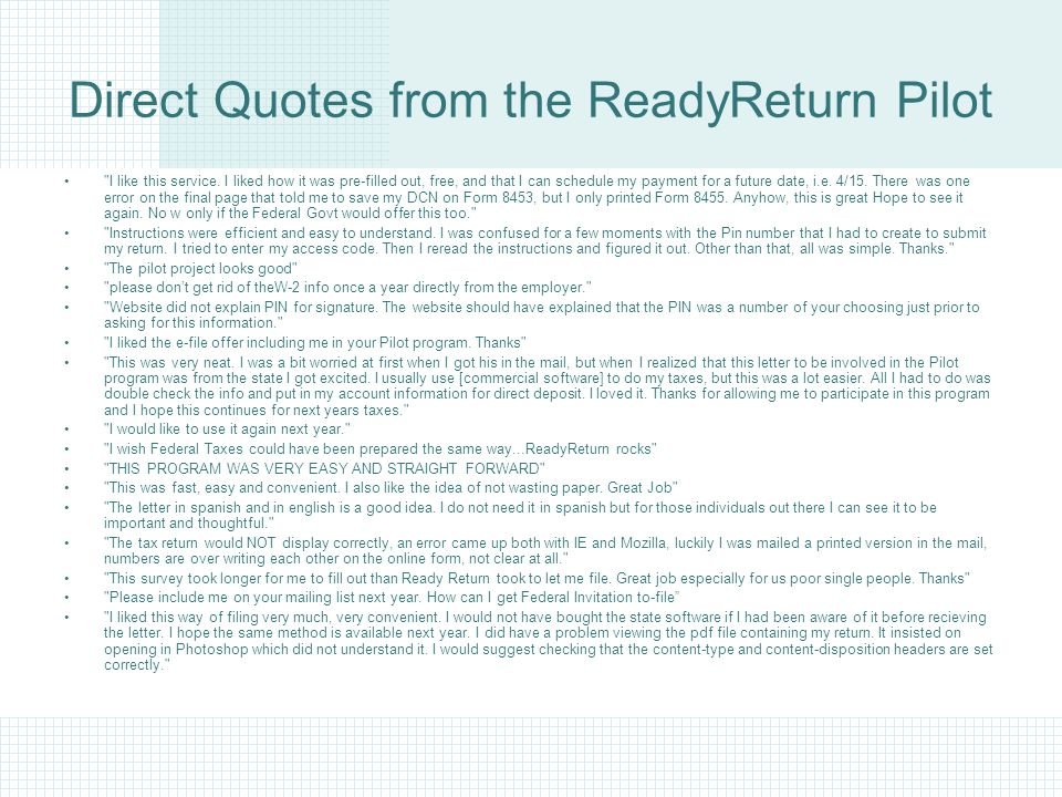 Direct Quotes from the ReadyReturn Pilot I like this service.