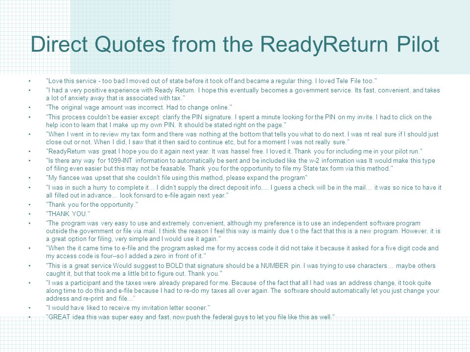 Direct Quotes from the ReadyReturn Pilot Love this service - too bad I moved out of state before it took off and became a regular thing.