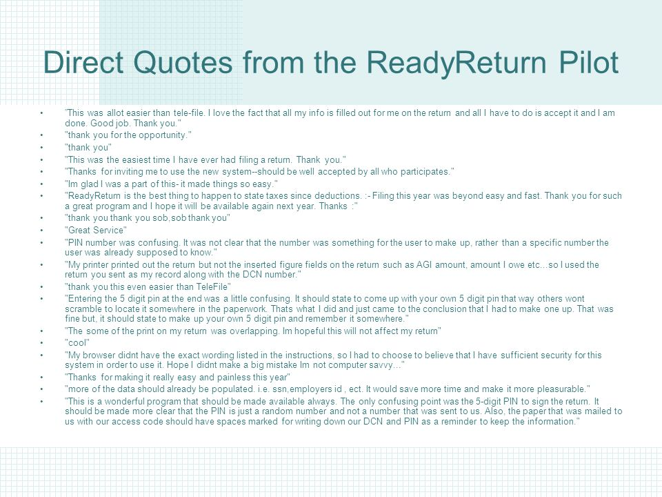 Direct Quotes from the ReadyReturn Pilot This was allot easier than tele-file.