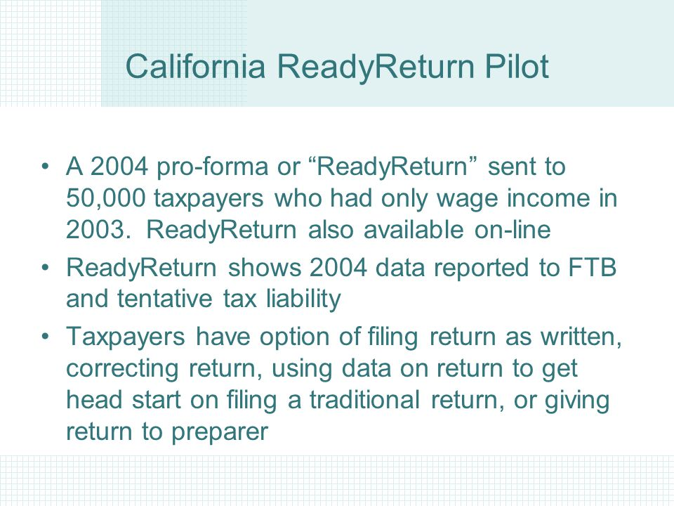 Direct Quotes from the ReadyReturn Pilot Thanks for the invitation This method of e-filing was absolutely painless and so fast It took me less than ten minutes - but I put 10 minutes in the response box because I was interrupted by a phone call.