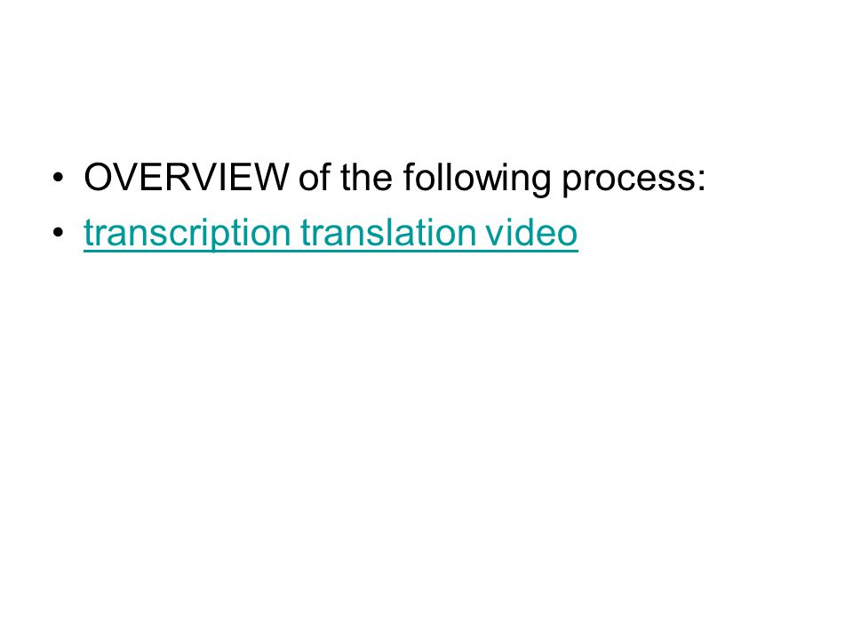 OVERVIEW of the following process: transcription translation video