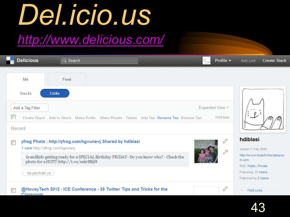 43 Del.icio.us http://www.delicious.com/ http://www.delicious.com/