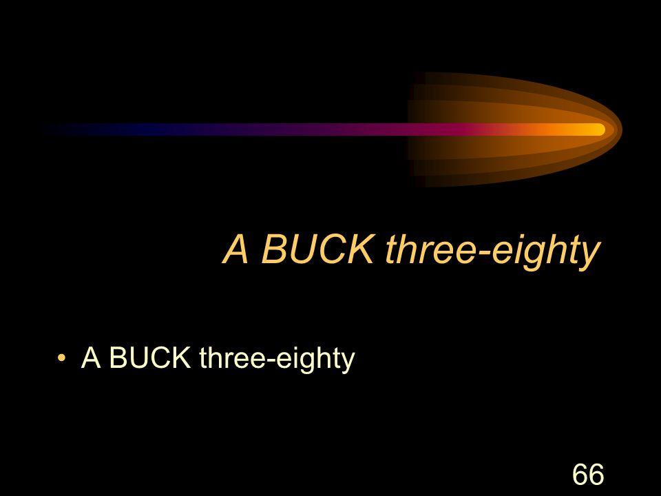 66 A BUCK three-eighty