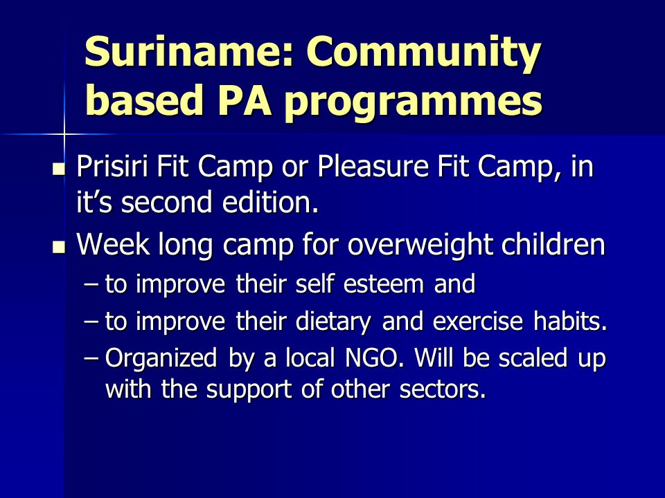 Suriname: Community based PA programmes Prisiri Fit Camp or Pleasure Fit Camp, in it's second edition.