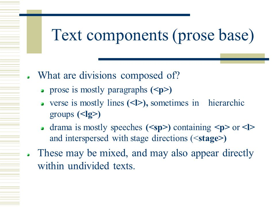 Text components (prose base) What are divisions composed of.