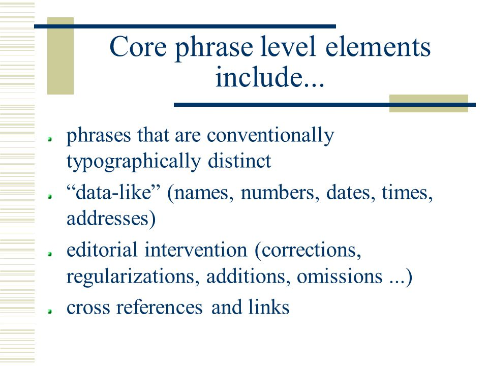 Core phrase level elements include...