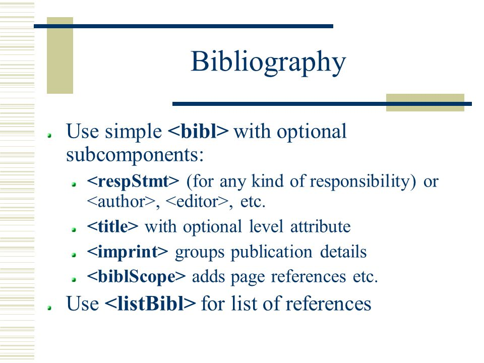 Bibliography Use simple with optional subcomponents: (for any kind of responsibility) or,, etc.