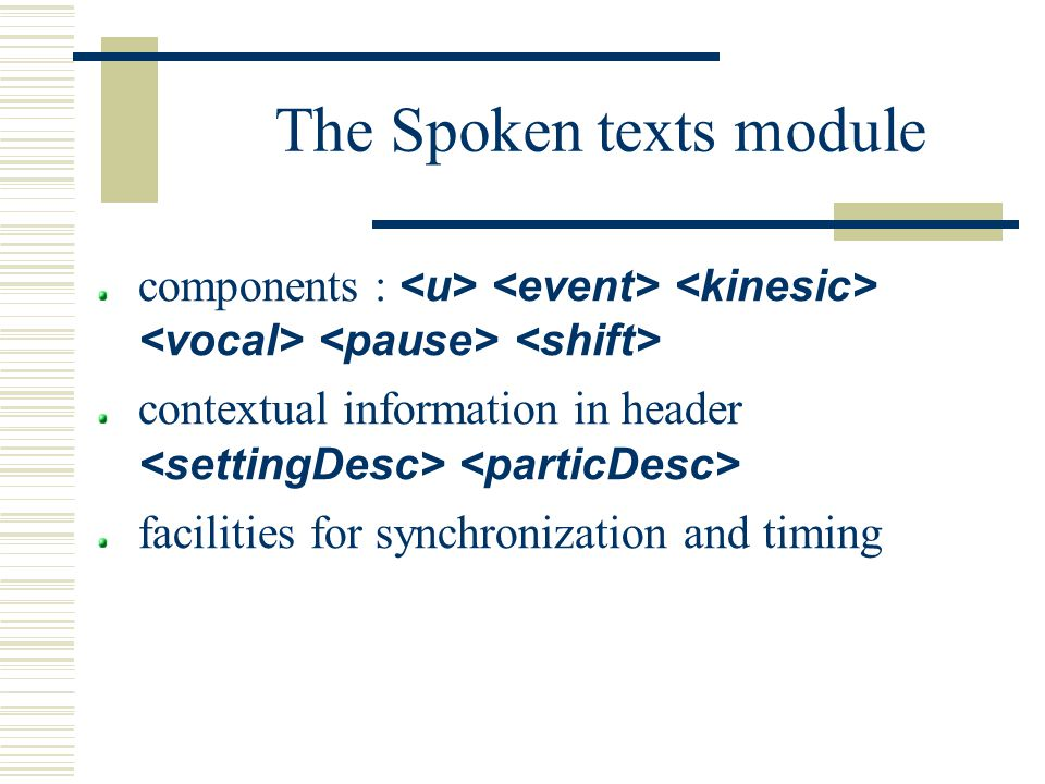 The Spoken texts module components : contextual information in header facilities for synchronization and timing