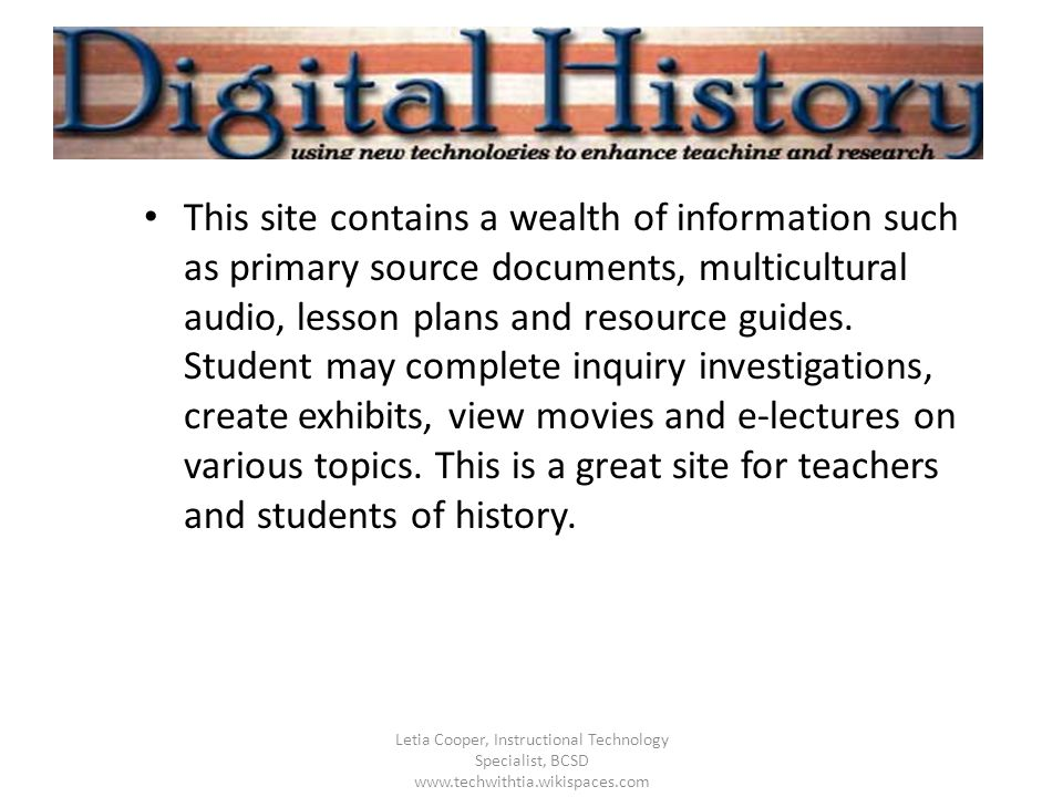 This site contains a wealth of information such as primary source documents, multicultural audio, lesson plans and resource guides. Student may comple