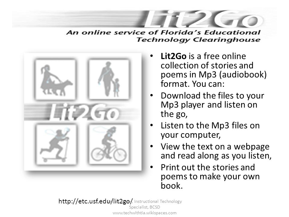 Lit2Go is a free online collection of stories and poems in Mp3 (audiobook) format. You can: Download the files to your Mp3 player and listen on the go