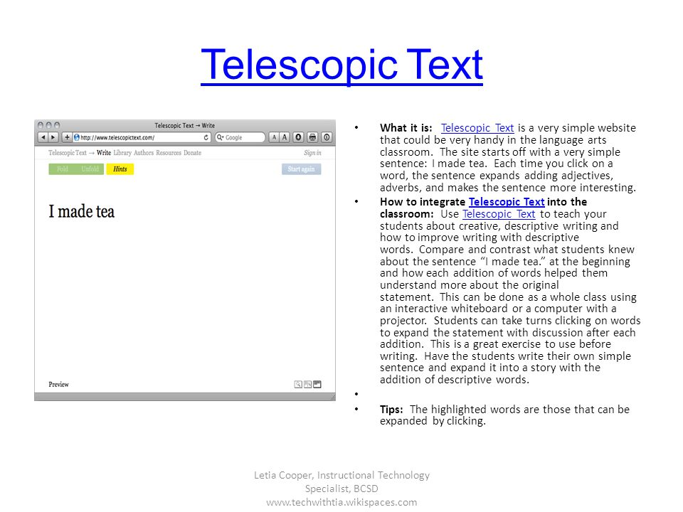 Telescopic Text What it is: Telescopic Text is a very simple website that could be very handy in the language arts classroom. The site starts off with