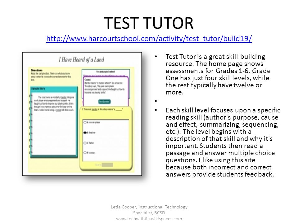 TEST TUTOR http://www.harcourtschool.com/activity/test_tutor/build19/ http://www.harcourtschool.com/activity/test_tutor/build19/ Test Tutor is a great