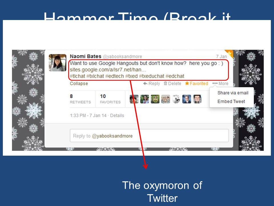 Hammer Time (Break it Down….) The oxymoron of Twitter