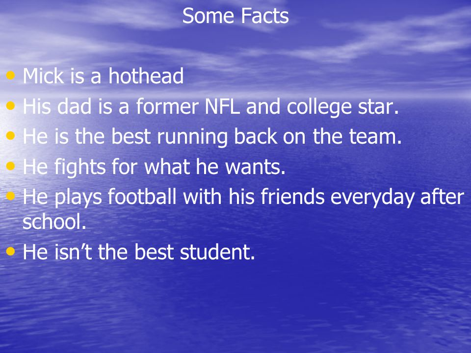 Some Facts Mick is a hothead His dad is a former NFL and college star.
