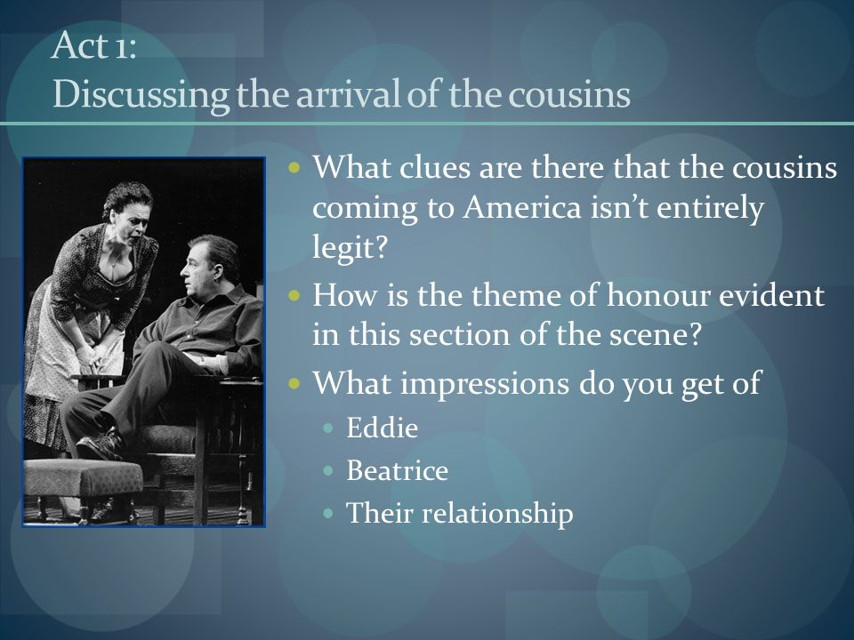 Act 1: Discussing the arrival of the cousins What clues are there that the cousins coming to America isn't entirely legit? How is the theme of honour