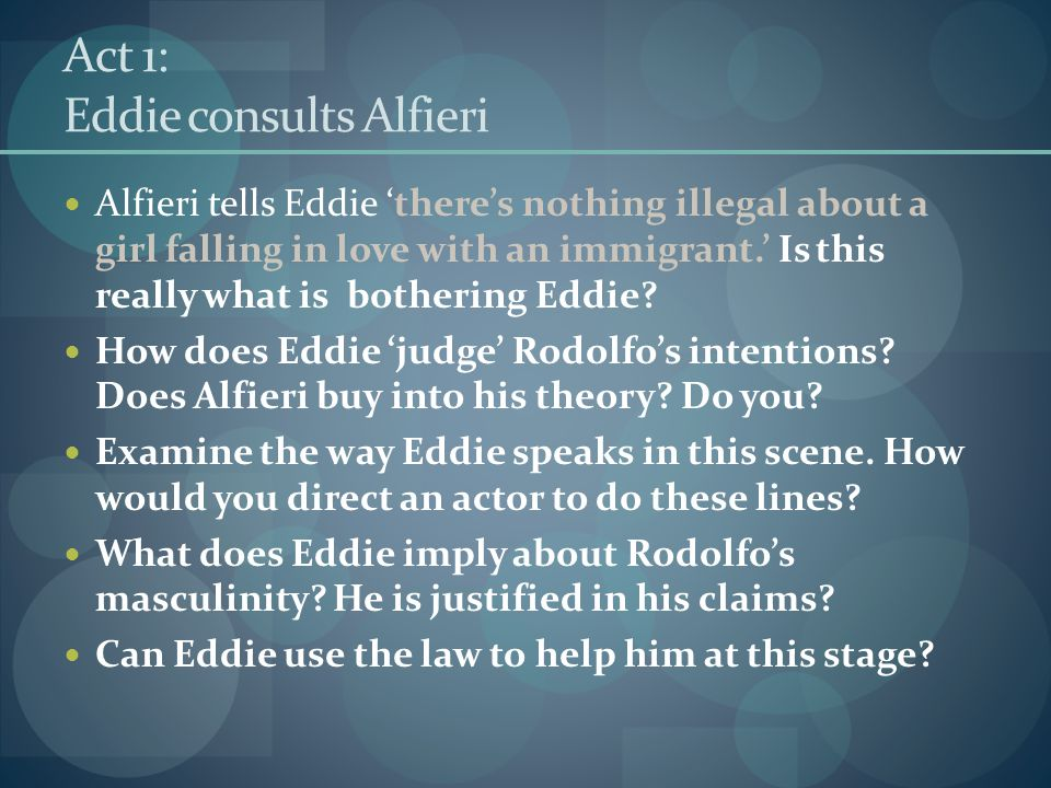Act 1: Eddie consults Alfieri Alfieri tells Eddie 'there's nothing illegal about a girl falling in love with an immigrant.' Is this really what is bot