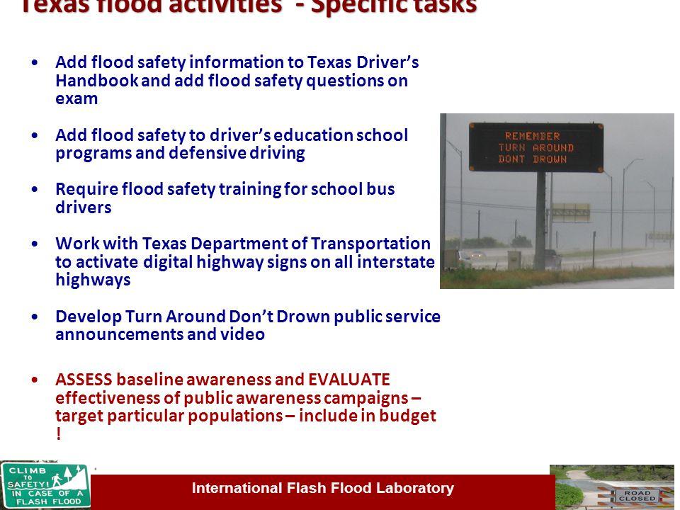 International Flash Flood Laboratory Texas flood activities - Specific tasks Add flood safety information to Texas Driver's Handbook and add flood saf