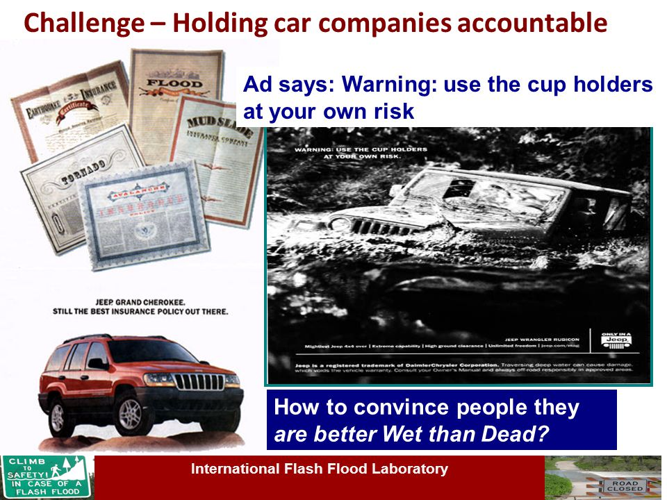 Challenge – Holding car companies accountable of confronting ads from car companies How to convince people they are better Wet than Dead.