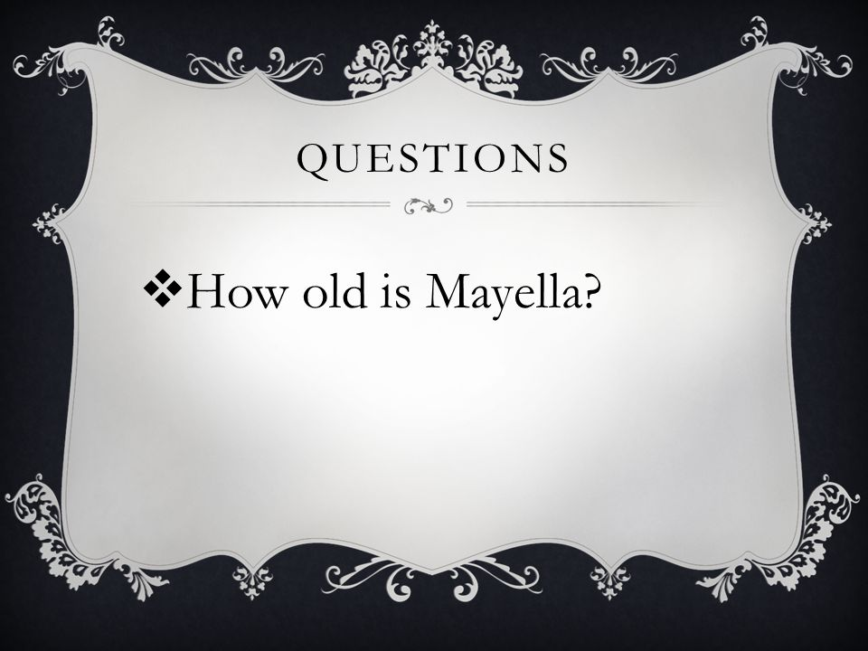 QUESTIONS  How old is Mayella?
