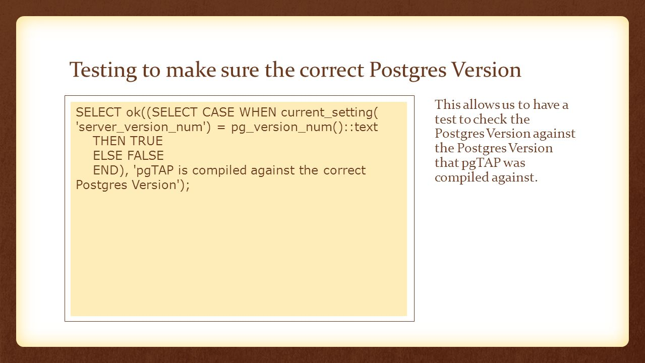 Testing to make sure the correct Postgres Version This allows us to have a test to check the Postgres Version against the Postgres Version that pgTAP